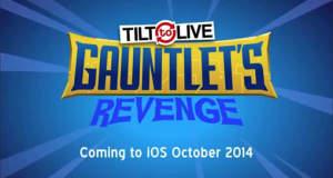 """""""Tilt to Live: Gauntlet's Revenge"""" mit neuem Trailer (Update: Release übermorgen)"""