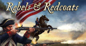 Rebels and Redcoats: Kampf um die Unabhängigkeit im neuen Strategie-Spiel von Hunted Cow Studios