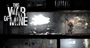This War Of Mine: ein bedrückendes Meisterwerk um das Überleben im Krieg