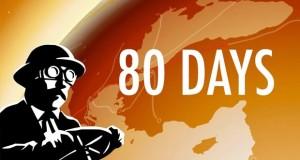 """Packt schon mal die Koffer: Weltreise-Adventure """"80 Days"""" erhält im Oktober umfangreiches Update"""