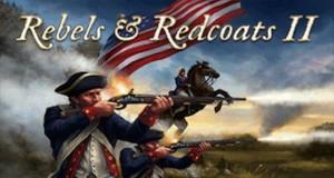 Rebels and Redcoats II: neues Strategiespiel im Amerikanischen Unabhängigkeitskrieg