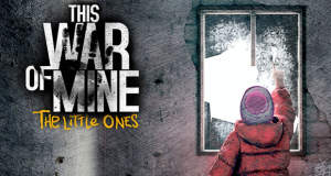 """This War of Mine: The Little Ones"" für iOS angekündigt"