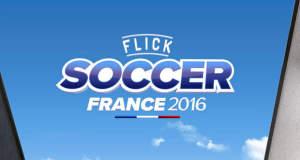 Flick Soccer France 2016: eigentlich ist alles wie immer…