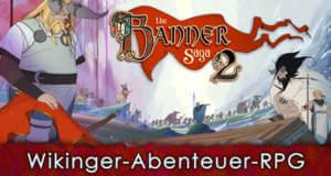 """""""Banner Saga 2"""" Test: grandiose Fortsetzung eines grandiosen Strategie-RPGs"""