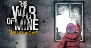 """This War of Mine: Erweiterung """"The Little Ones"""" jetzt erhältlich & deutlich reduziert"""