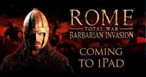 """""""ROME: Total War – Barbarian Invasion"""" erscheint im März für iPad"""