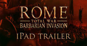 "Erster Trailer der iPad-Version von ""ROME: Total War – Barbarian Invasion"""