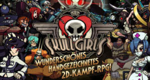 Skullgirls: wildes Prügel-RPG mit verrückten Charakteren