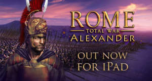 "Strategie-Hit ""ROME: Total War - Alexander"" erobert das iPad"
